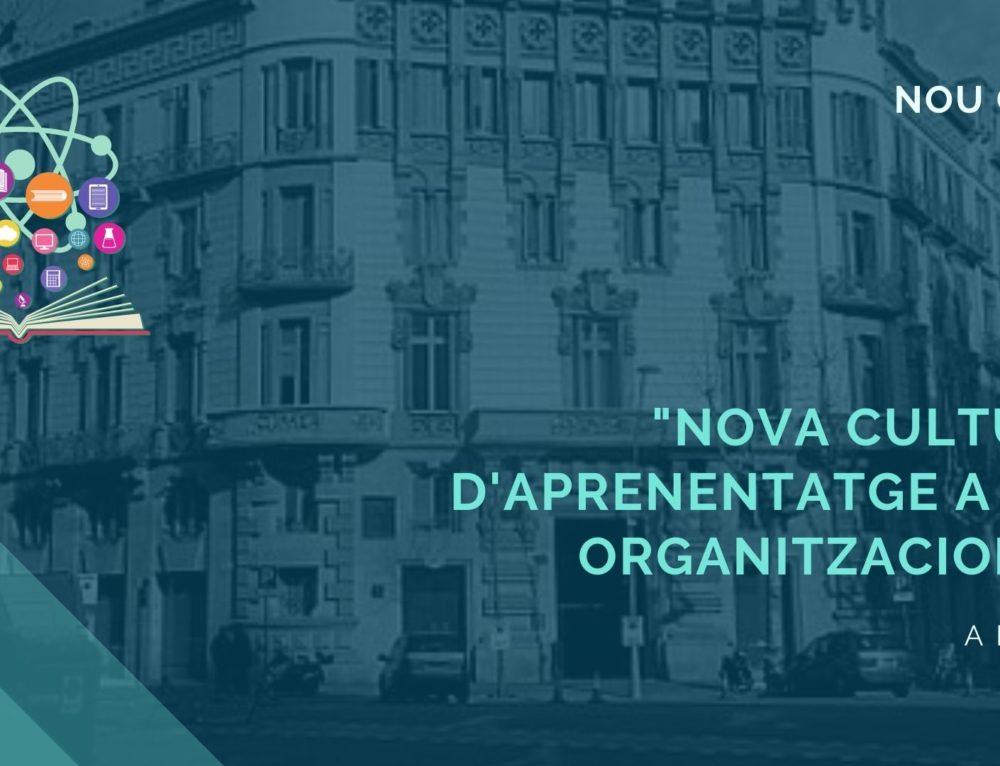 """Posem en marxa el curs """"Nova Cultura d'Aprenentatge a les Organitzacions"""" a l'EAPC"""